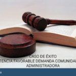 Sentencia favorable caso de demanda comunidad de propietarios contra administradora